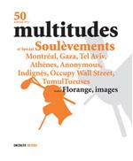 50. Multitudes 50, numéro spécial soulèvement (automne 2012)